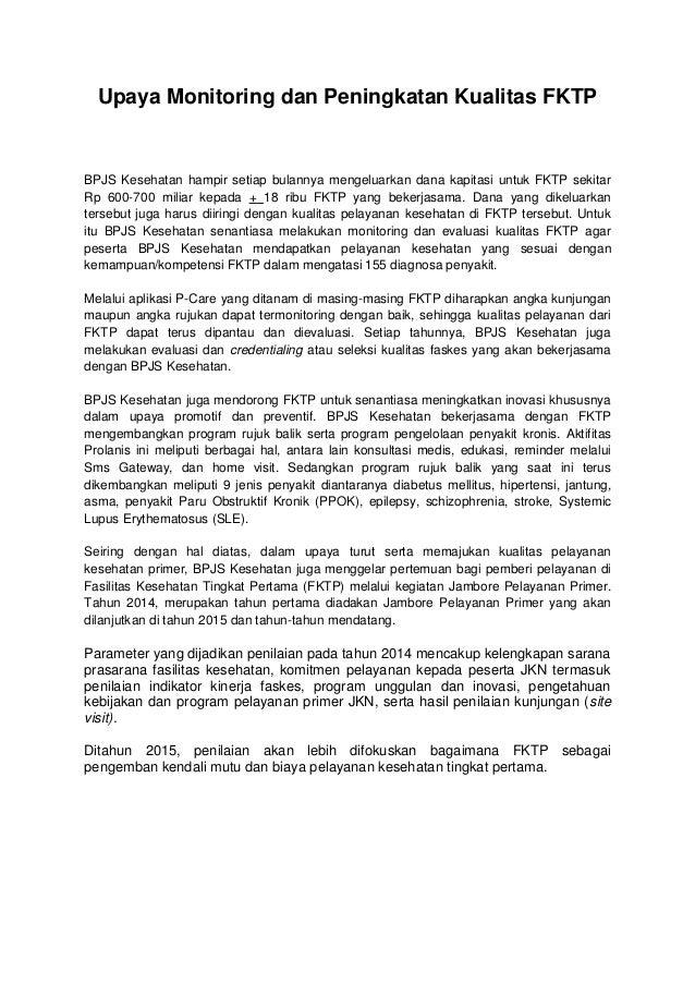 Upaya Monitoring dan Peningkatan Kualitas FKTP BPJS Kesehatan hampir setiap bulannya mengeluarkan dana kapitasi untuk FKTP...