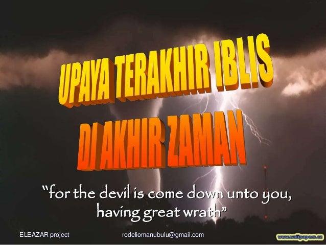 """for the devil is come down unto you, having great wrath"" ELEAZAR project rodeliomanubulu@gmail.com"