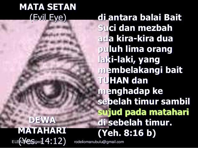 MATA SETAN (Evil Eye) di antara balai Bait Suci dan mezbah ada kira-kira dua puluh lima orang laki-laki, yang membelakangi...