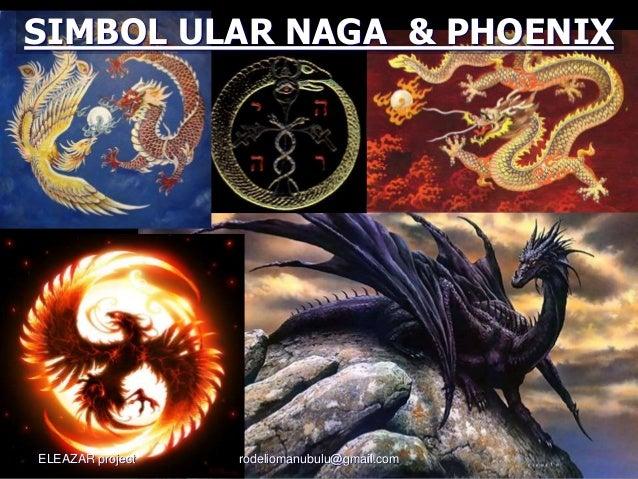 SIMBOL ULAR NAGA & PHOENIX ELEAZAR project rodeliomanubulu@gmail.com