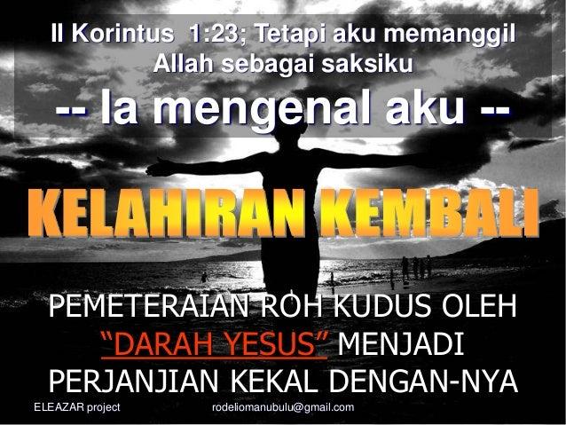 "PEMETERAIAN ROH KUDUS OLEH ""DARAH YESUS"" MENJADI PERJANJIAN KEKAL DENGAN-NYA II Korintus 1:23; Tetapi aku memanggil Allah ..."