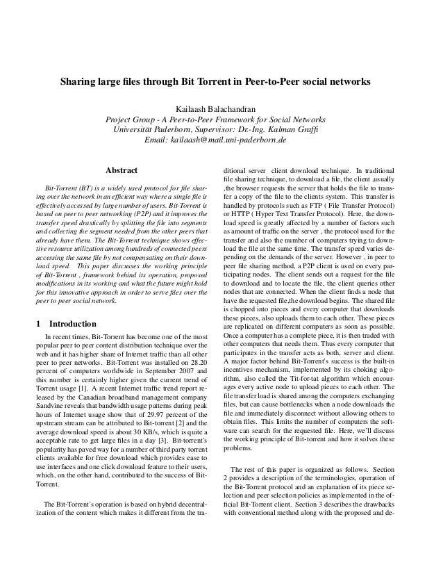 Sharing large files through Bit Torrent in Peer-to-Peer social networksKailaash BalachandranProject Group - A Peer-to-Peer ...