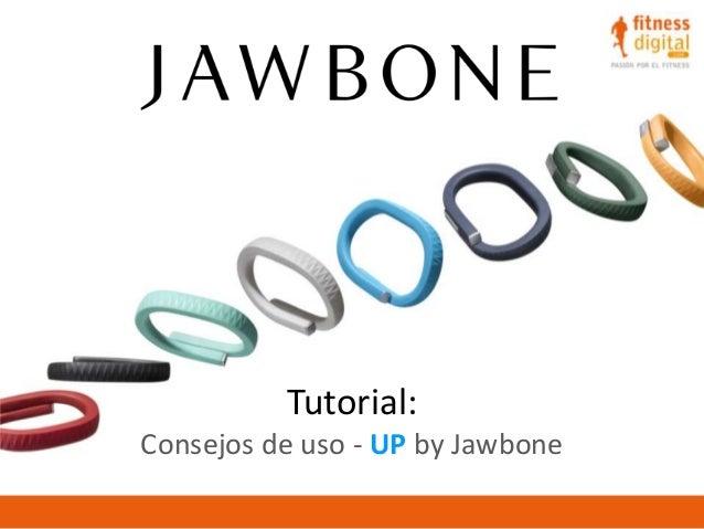 Tutorial: Consejos de uso - UP by Jawbone