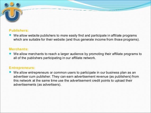 Publishers: We allow website publishers to more easily find and participate in affiliate programs  which are suitable for...