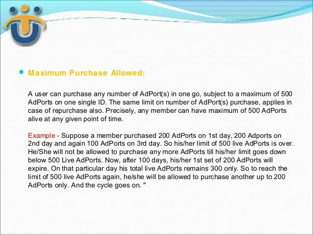 Maximum Purchase Allowed: A user can purchase any number of AdPort(s) in one go, subject to a maximum of 500 AdPorts on ...