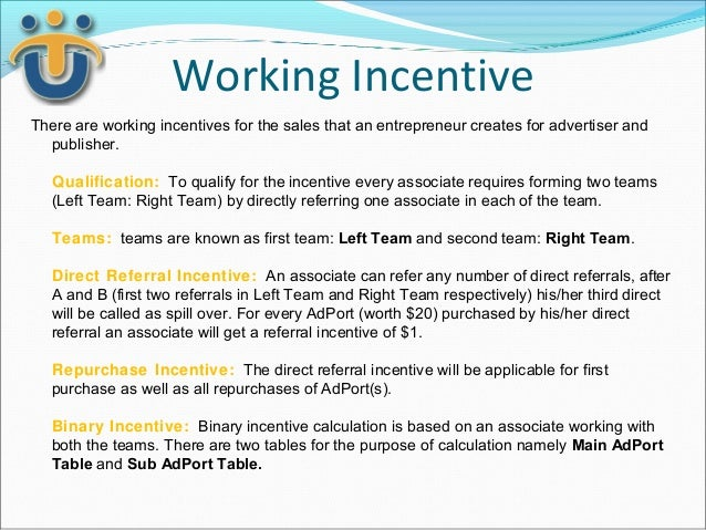 Working IncentiveThere are working incentives for the sales that an entrepreneur creates for advertiser and  publisher.   ...