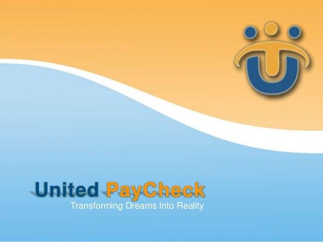 United PayCheck   Transforming Dreams Into Reality