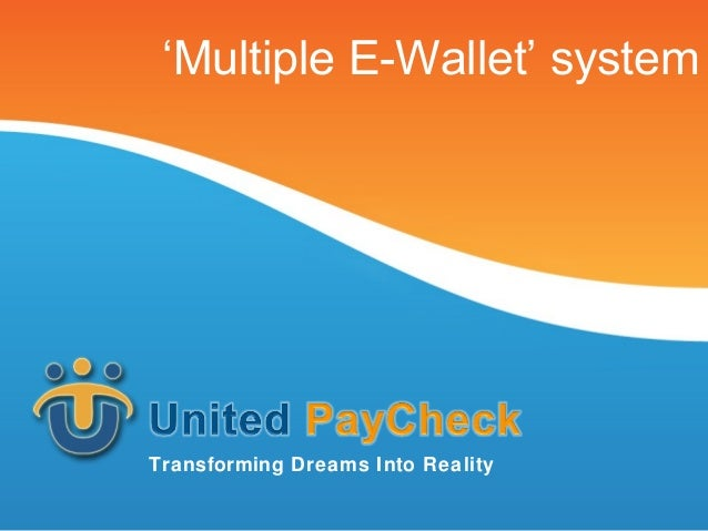 'Multiple E-Wallet' systemTransforming Dreams Into Reality