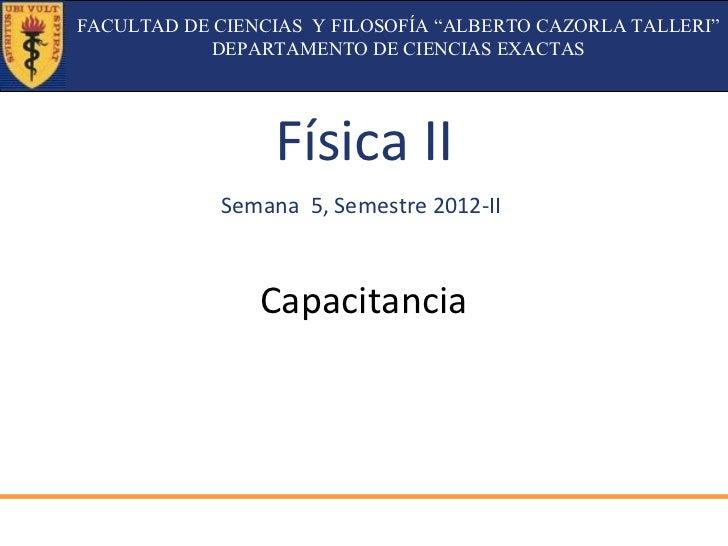 """FACULTAD DE CIENCIAS Y FILOSOFÍA """"ALBERTO CAZORLA TALLERI""""           DEPARTAMENTO DE CIENCIAS EXACTAS                 Físi..."""
