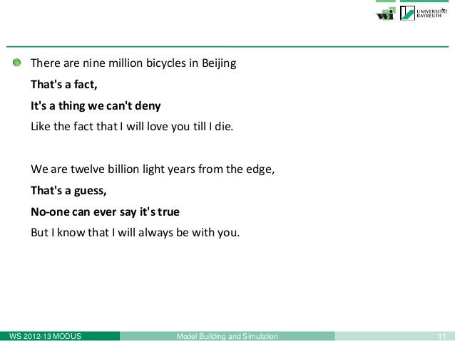 11Model Building and SimulationWS 2012-13 MODUSThere are nine million bicycles in BeijingThats a fact,Its a thing we cant ...