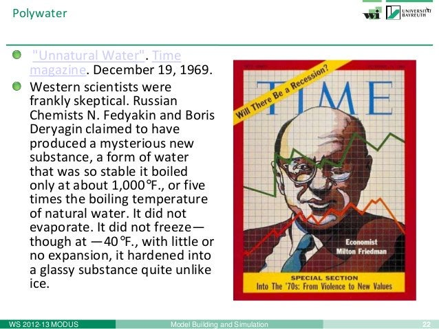 """22Model Building and SimulationWS 2012-13 MODUSPolywater""""Unnatural Water"""". Timemagazine. December 19, 1969.Western scienti..."""