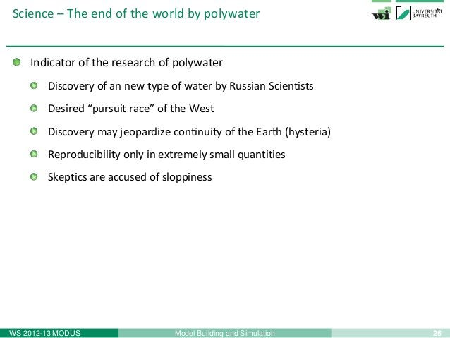 26Model Building and SimulationWS 2012-13 MODUSScience – The end of the world by polywaterIndicator of the research of pol...