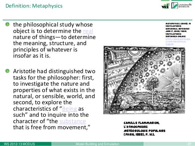 27Model Building and SimulationWS 2012-13 MODUSDefinition: Metaphysicsthe philosophical study whoseobject is to determine ...