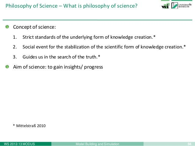 58Model Building and SimulationWS 2012-13 MODUSPhilosophy of Science – Part 1 - SummaryEmpiricism Rationalismexperience ≻ ...