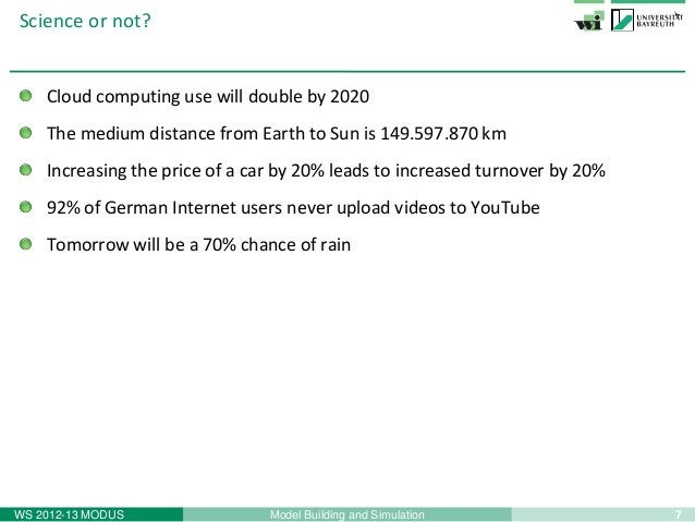 7Model Building and SimulationWS 2012-13 MODUSCloud computing use will double by 2020The medium distance from Earth to Sun...