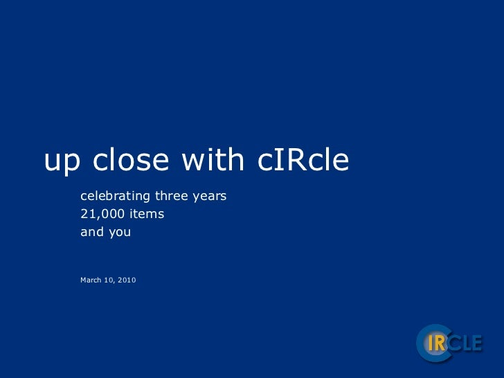 up close with cIRcle celebrating three years 21,000 items and you March 10, 2010