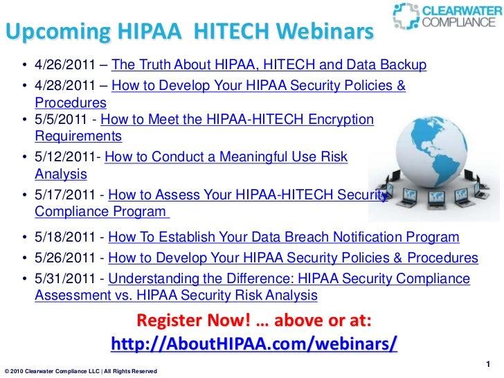 Upcoming HIPAA HITECH Webinars     • 4/26/2011 – The Truth About HIPAA, HITECH and Data Backup     • 4/28/2011 – How to De...