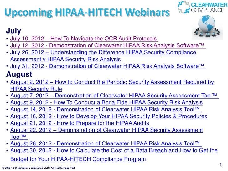 Upcoming HIPAA-HITECH Webinars  July  • July 10, 2012 – How To Navigate the OCR Audit Protocols  • July 12, 2012 - Demonst...