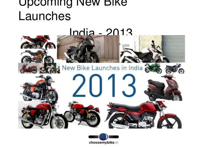 Upcoming New BikeLaunches        India - 2013