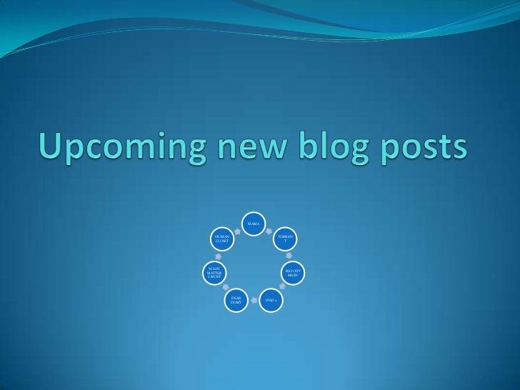 Upcoming new blog posts<br />