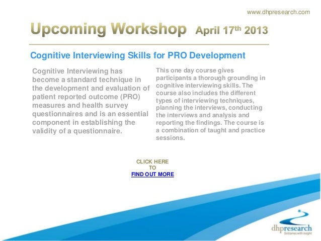 www.dhpresearch.comCognitive Interviewing Skills for PRO DevelopmentCognitive Interviewing has           This one day cour...
