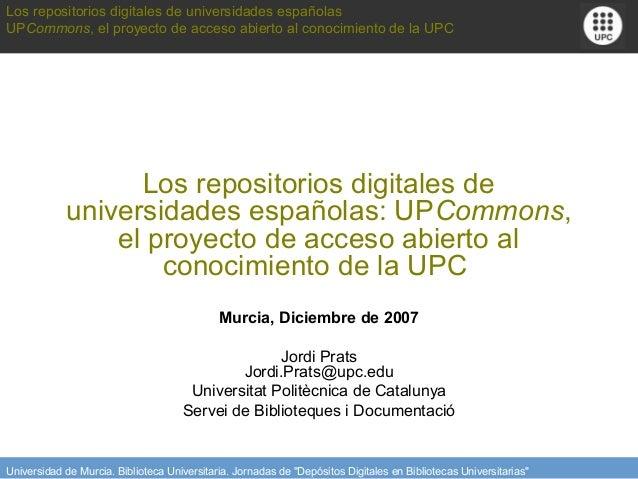 Los repositorios digitales de universidades españolasUPCommons, el proyecto de acceso abierto al conocimiento de la UPC   ...