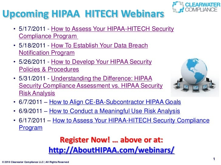 Upcoming HIPAA HITECH Webinars        • 5/17/2011 - How to Assess Your HIPAA-HITECH Security          Compliance Program  ...