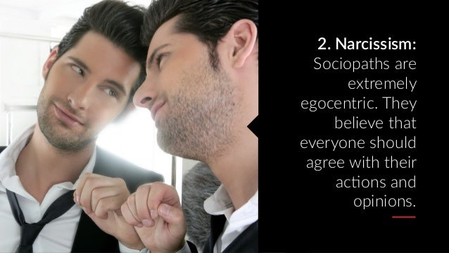 2 Narcissism Sociopaths Are Extremely