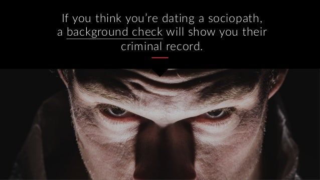 Youre dating a sociopath