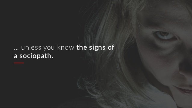 11 Signs Of A Sneaky Sociopath Slide 3