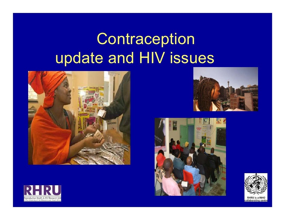 Contraception        update and HIV issues     RHRU