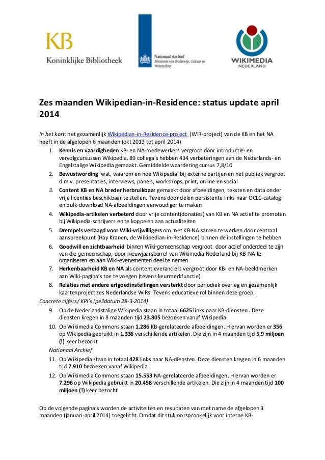Zes maanden Wikipedian-in-Residence: status update april 2014 In het kort: het gezamenlijk Wikipedian-in-Residence-project...