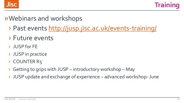Training »Webinars and workshops › Past events http://jusp.jisc.ac.uk/events-training/ › Future events › JUSP for FE › JUS...