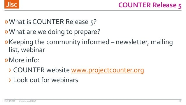 COUNTER Release 5 »What is COUNTER Release 5? »What are we doing to prepare? »Keeping the community informed – newsletter,...