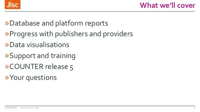 What we'll cover »Database and platform reports »Progress with publishers and providers »Data visualisations »Support and ...