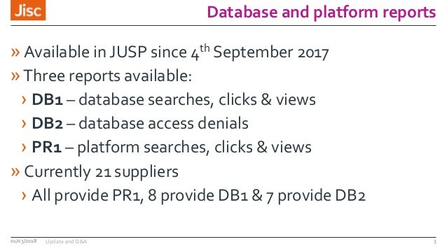 Database and platform reports » Available in JUSP since 4th September 2017 »Three reports available: › DB1 – database sear...