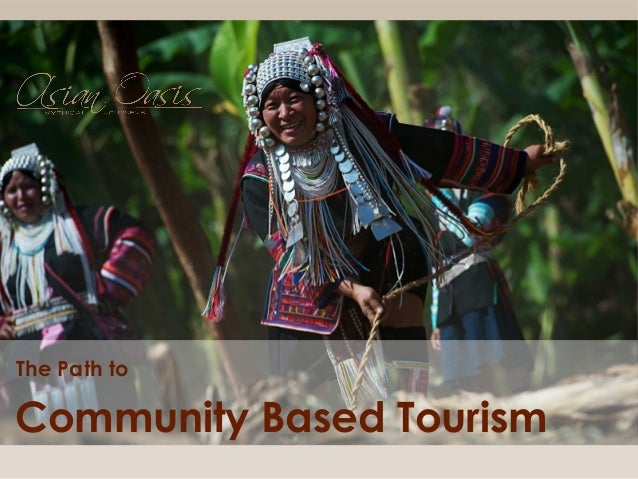 Community Based Tourism The Path to