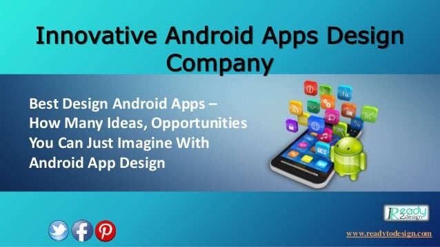 Innovative Android Apps Design Company Best Design Android Apps – How Many Ideas, Opportunities You Can Just Imagine With ...