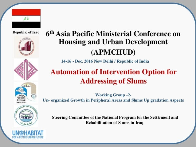 Republic of Iraq 6th Asia Pacific Ministerial Conference on Housing and Urban Development (APMCHUD) Automation of Interven...