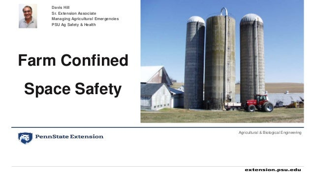 Davis Hill Sr. Extension Associate Managing Agricultural Emergencies PSU Ag Safety & Health Farm Confined Space Safety Agr...