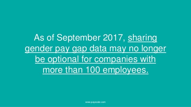 As of September 2017, sharing gender pay gap data may no longer be optional for companies with more than 100 employees. ww...