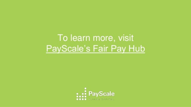 To learn more, visit PayScale's Fair Pay Hub