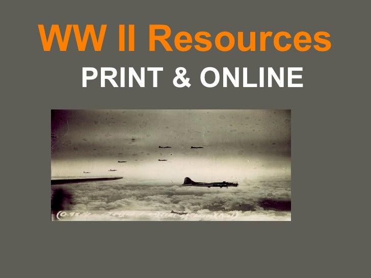 WW II Resources PRINT & ONLINE