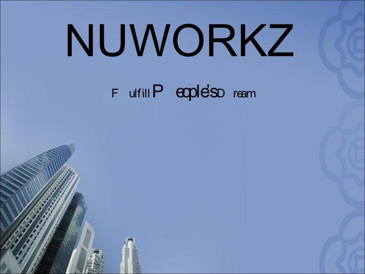 NUWORKZ Fulfill  People's  Dream