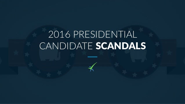 2016 PRESIDENTIAL CANDIDATE SCANDALS
