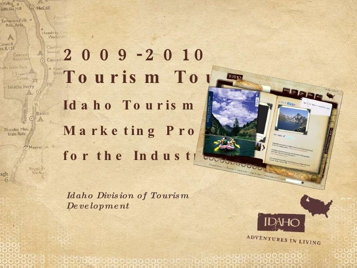 2009-2010 Tourism Tour Idaho Tourism  Marketing Programs  for the Industry. Idaho Division of Tourism Development