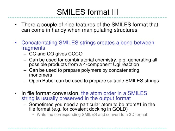SMILES format III• There a couple of nice features of the SMILES format that  can come in handy when manipulating structur...