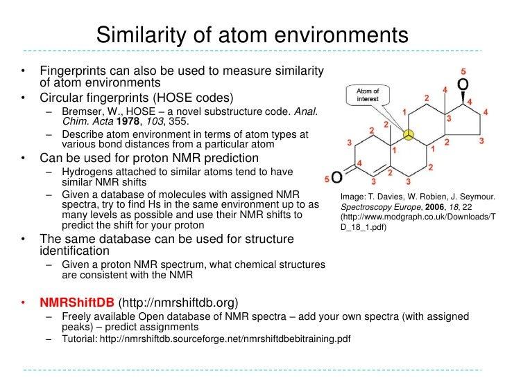 Similarity of atom environments•   Fingerprints can also be used to measure similarity    of atom environments•   Circular...