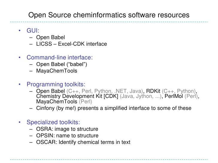 Open Source cheminformatics software resources• GUI:    – Open Babel    – LICSS – Excel-CDK interface• Command-line interf...