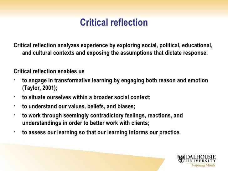 reflection and evaluation a critical 3 a comparative analysis of reflection and self-assessment melissa desjarlais1, peter smith2 abstract reflection is a personal process that can deepen one's understanding of self and can lead to significant discoveries or insights, while.